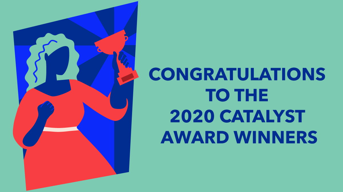 Illustration of woman holding trophy next to a message that reads Congratulations to the Catalyst Award Winners